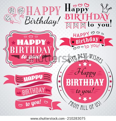 Happy birthday greeting card collection in holiday design. Retro vintage style. Typography letters font type. Vector illustration for your pretty design. Pink, white and black colors. - stock vector