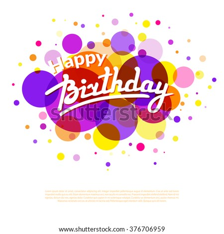Happy Birthday greeting card template on background with  colorful  circles and textbox