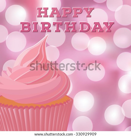 Happy birthday greeting card template with pink cupcake. Bokeh background. EPS10 vector illustration. - stock vector