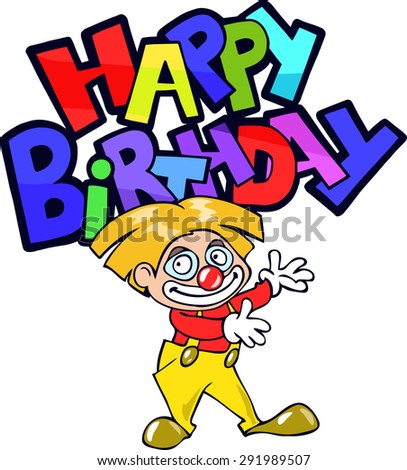 Happy Birthday Greeting Card With A Cheerful Funny Cartoon Clown