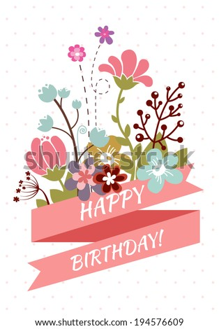 Happy birthday greeting card with beautiful vintage flowers - stock vector