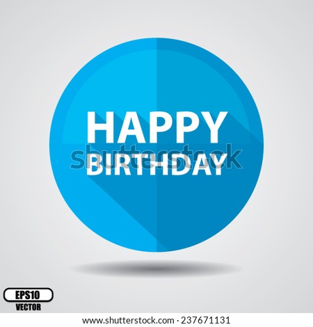 Happy Birthday Greeting on blue circle shiny, Happy birthday celebrations on white background - Vector illustration. - stock vector
