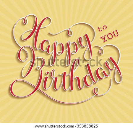 Happy Birthday - hand drawn calligraphy illustration. Brush calligraphy can be used for greeting or invitation cards - stock vector