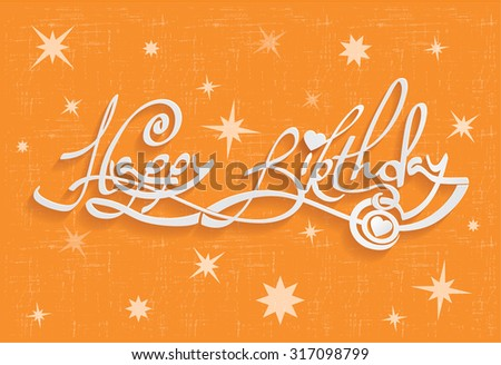 Happy Birthday Hand Lettering Greeting Card.  Invitation Card. 3d Text with Shadow. Vector illustration. - stock vector