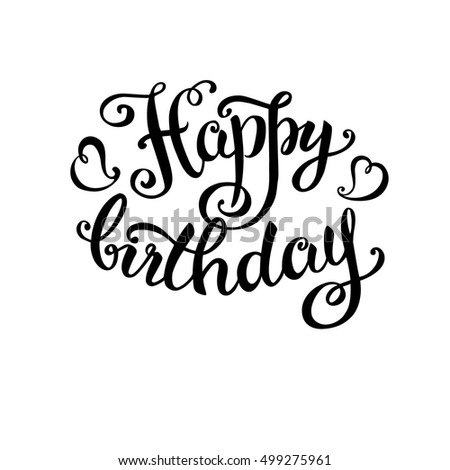 Happy Birthday Hand Lettering Handmade Calligraphy Isolated On White Backgroundstock Vector