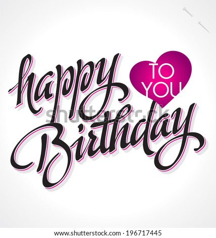 happy birthday lettering handmade calligraphy happy birthday sign stock images royalty free images 218