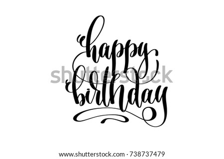 happy birthday hand lettering happy birthday calligraphy stock images royalty free 11662 | stock vector happy birthday hand lettering inscription celebration design calligraphy vector illustration 738737479