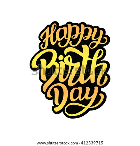 Happy Birthday. Hand lettering typography Happy Birthday template. For posters, cards, prints, balloons, party, cake decor. Vector  - stock vector