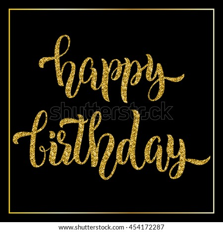 happy birthday you lettering gold frame stock vector happy birthday lettering gold glitter stock vector 146