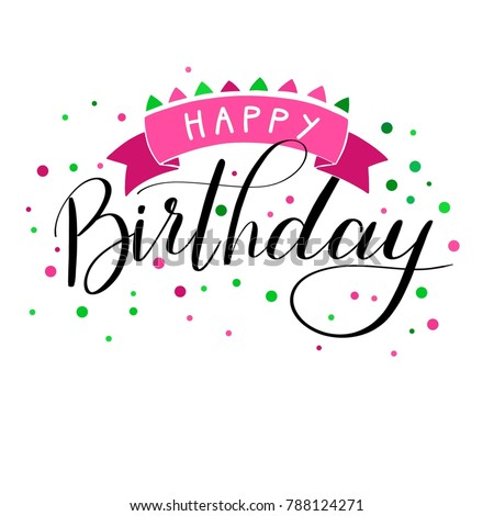 Happy Birthday Hand Written Pink Green Lettering Congratulation On White Background With Color Dots