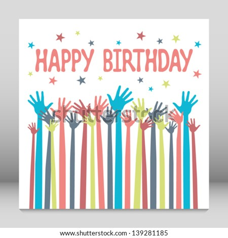 Happy birthday hands design. - stock vector