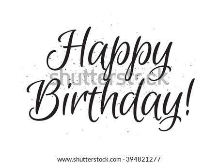 Happy birthday inscription greeting card calligraphy stock vector happy birthday inscription greeting card with calligraphy hand drawn lettering design photo overlay bookmarktalkfo Choice Image