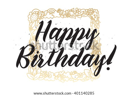 Happy Birthday inscription. Greeting card with calligraphy. Hand drawn lettering design. Photo overlay. Typography for banner, poster or apparel design. Vector typography.