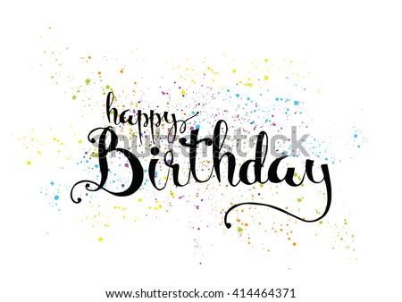 Happy Birthday Design Vector ~ Happy birthday inscription greeting card calligraphy stock photo
