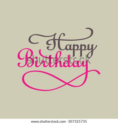 Happy Birthday lettering - handmade calligraphy, vector - stock vector
