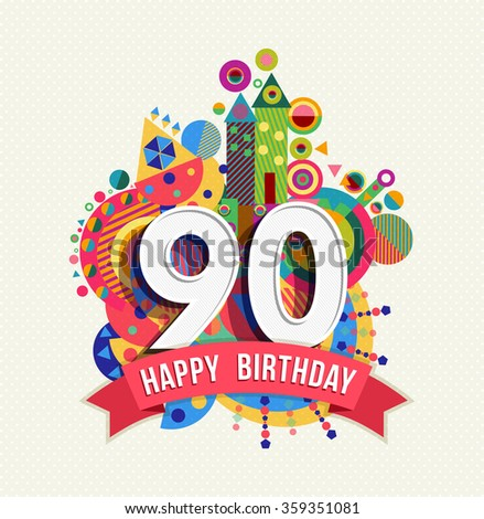 Happy birthday ninety 90 year fun stock vector 359351081 happy birthday ninety 90 year fun celebration greeting card with number text label and bookmarktalkfo Image collections