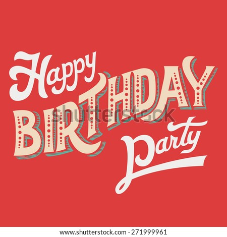 Happy Birthday Party, hand-lettering headline for greeting card - stock vector