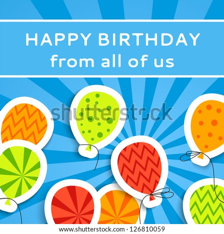 Happy birthday postcard with balloons. Vector illustration for your holiday greeting. Easy to use and color change. Postcard picture in bright red, green, orange and blue color. - stock vector