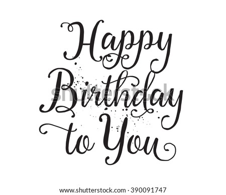 Happy birthday you inscription hand drawn stock vector 390091747 happy birthday to you inscription hand drawn lettering modern calligraphy isolated vector element bookmarktalkfo Choice Image
