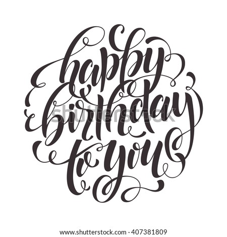 Happy Birthday Calligraphy Stock Images Royalty Free Images Amp Vectors Shutterstock