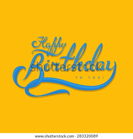 Happy Birthday to you vector calligraphic lettering - stock vector