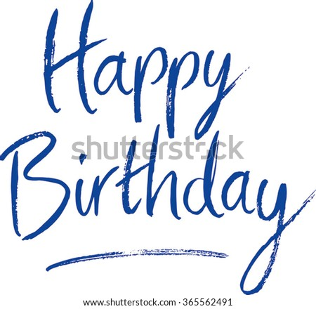 Happy Birthday type hand drawn with ink brush pen, flat graphic vector illustration. Fully adjustable & scalable. - stock vector
