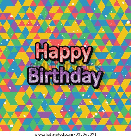 Happy birthday typographic design. Vector illustration - stock vector