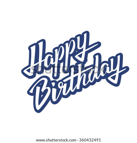 Happy birthday vector background. Lettering. Eps10 - stock vector