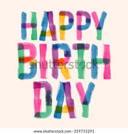 Happy birthday vector card with handmade original handmade font  - stock vector