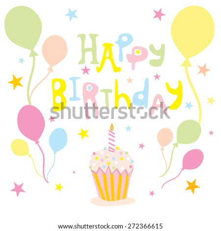 Happy Birthday Vector Illustration with colorful balloons, star confetti and sweet cupcake with one candle - stock vector