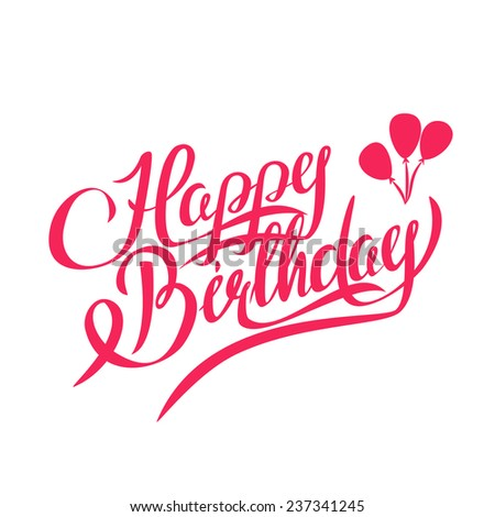Happy Birthday Vector Lettering - Handmade Calligraphy , Design Element - stock vector