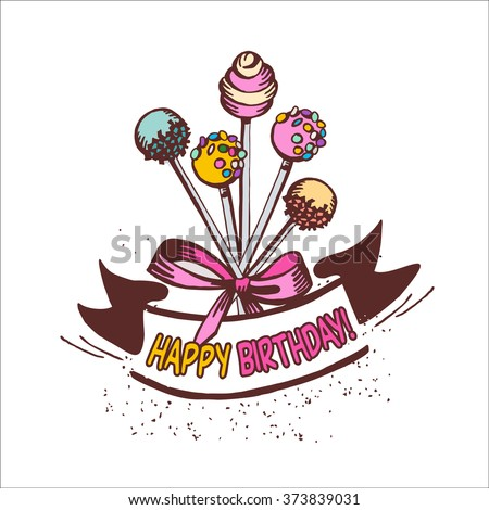 Happy birthday. Vintage greeting card with cakes on a stick, cake pops. Template, vector illustration. - stock vector