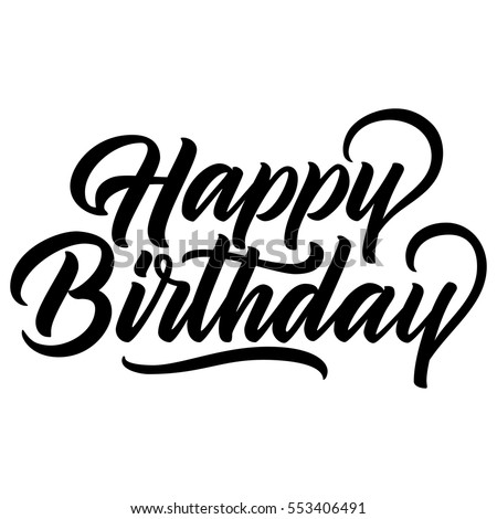 Happy Birthday Vintage Hand Lettering Brush Ink Calligraphy Vector Type Design Isolated On