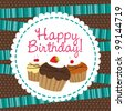 happy birthday with cup cake over cute background. vector - stock photo