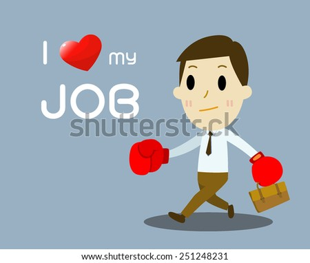 happy businessman I love my job . cartoon vector - stock vector