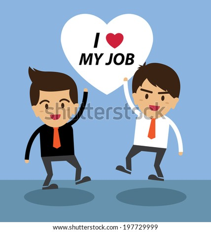 Happy businessman. I love my job concept. - stock vector