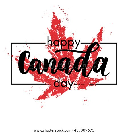 Happy Canada Day poster. Canadian flag vector illustration greeting card with hand drawn calligraphy lettering. Canada Maple leaf on white background - stock vector