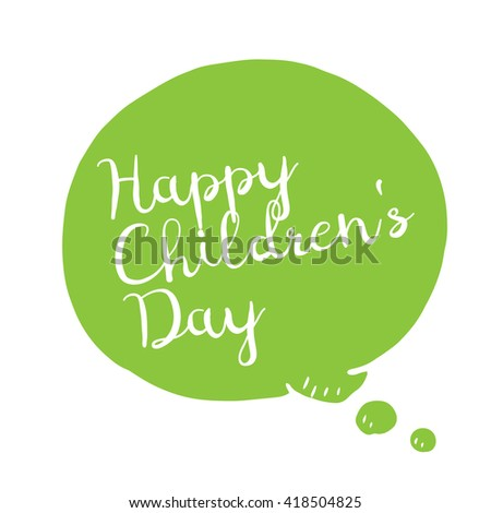 Happy childrens day background on speech bubble, vector isolated green illustration