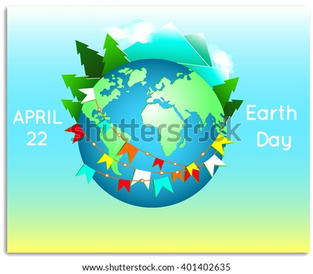 Happy Earth Day. Blue globe with holiday flags. - stock vector