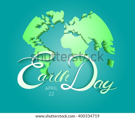Happy Earth Day. Blue globus with holiday flags. Abstract  planet with green continents with greeting flags on. vector illustration background. Concept for save earth day. Earth - stock vector