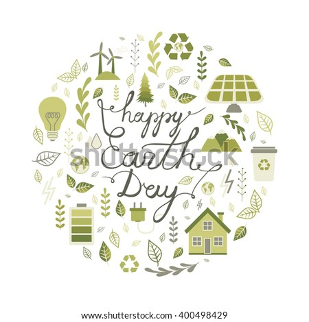Happy Earth Day. Calligraphy. Lettering. Cute vector illustration for postcards, posters, stickers. Earth Day card. Alternative Energy Sources. Ecology. - stock vector