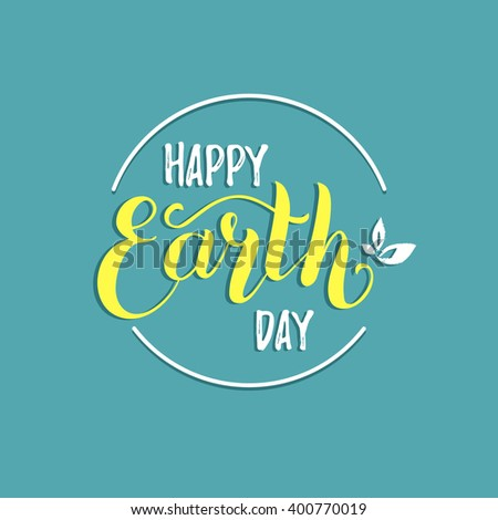 Happy Earth Day hand lettering background. Vector illustration with leaves. Greeting card - stock vector