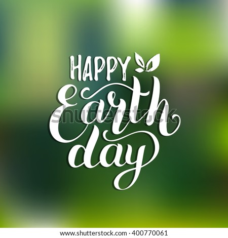 Happy Earth Day hand lettering card, poster for Earth Day. Earth Day vector illustration with leaves. Vector  Earth Day concept. Hand lettering Happy Earth Day. Earth Day background. - stock vector