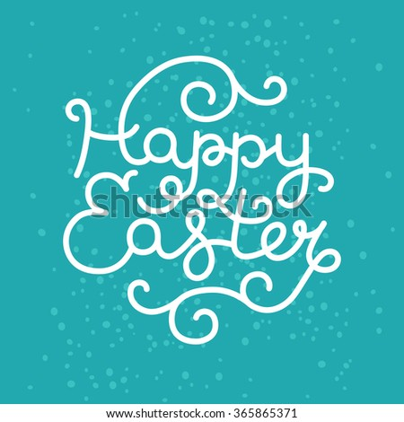 Happy easter card with handdrawn lettering on blue background for design greeting cards - stock vector