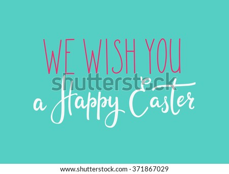 Happy easter day simple lettering. Calligraphy postcard or poster graphic design lettering element. Hand written calligraphy style easter postcard. Photography overlay sign. We wish you a Happy Easter - stock vector