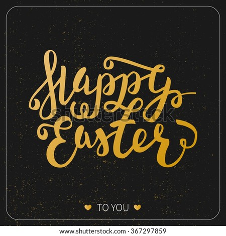 Happy Easter greeting card. Hand Drawn lettering Calligraphic Design Label isolated on chalkboard. Easter Holiday lettering for invitation, greeting card, prints and posters. Vector Typographic design - stock vector