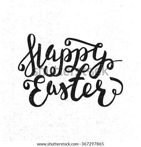 Happy Easter greeting card. Hand Drawn lettering Calligraphic Design Label isolated on white. Easter Holidays lettering for invitation, greeting card, prints and posters. Vector Typographic design