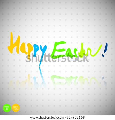 Happy Easter hand lettering, Happy Easter background, handwriting happy Easter - stock vector