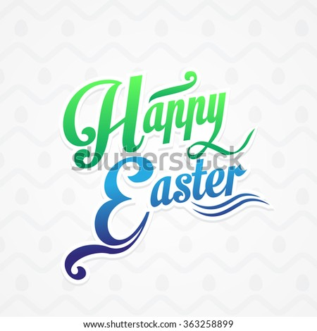 Happy Easter lettering Greeting Card. Typography Vector Background. Calligraphy - stock vector