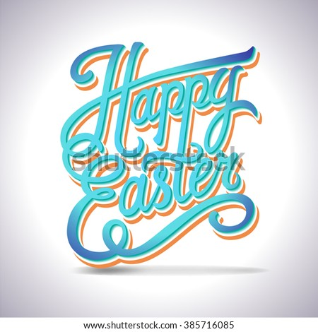 Happy easter typographical background, hand lettering - handmade calligraphy, poster - stock vector